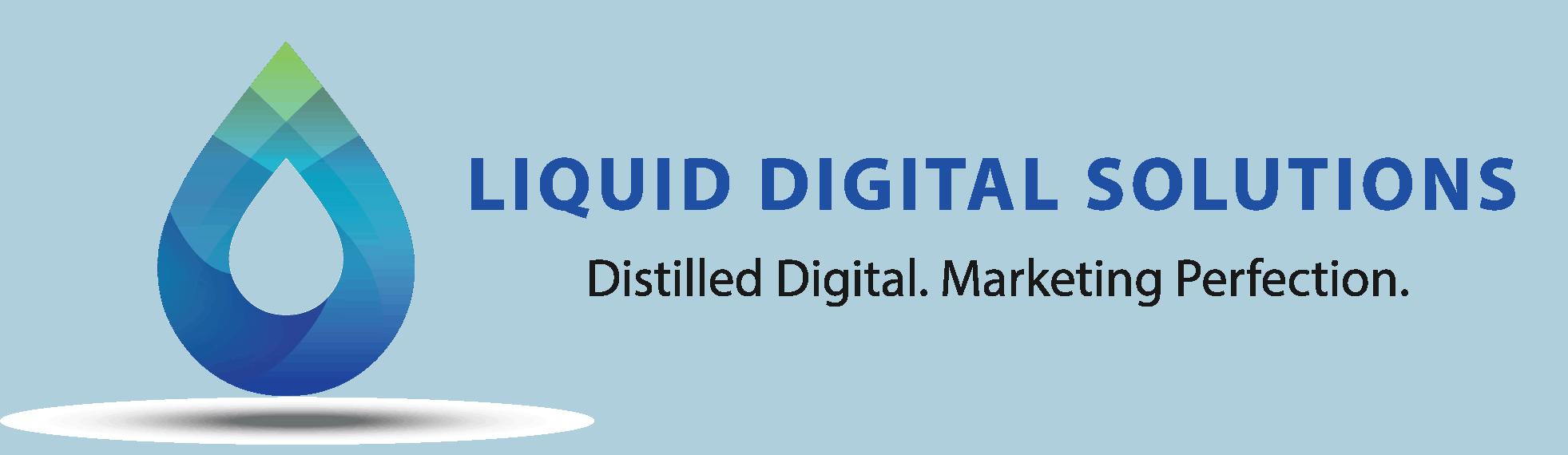 Liquid Digital Solutions. Distilled Digital. Marketing Perfection.